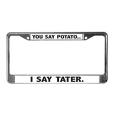You say potato, I say tater License Plate Frame