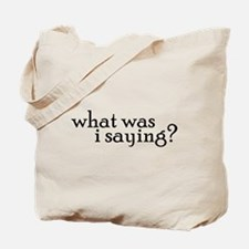 Saying Tote Bag
