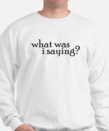 Saying Sweatshirt