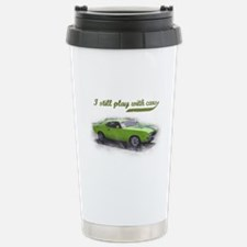 I still play with cars Travel Mug