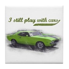 I still play with cars Tile Coaster