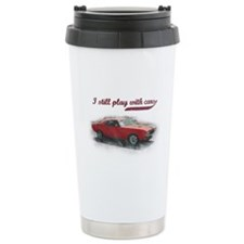 I still play with cars Travel Mug