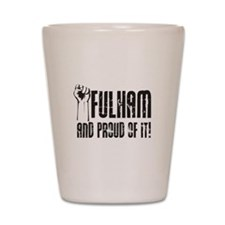 FULHAM & PROUD OF IT Shot Glass