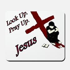 Look Up. Pray Up Mousepad