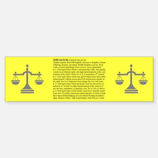 Custody Defined Black Bumper Bumper Bumper Sticker