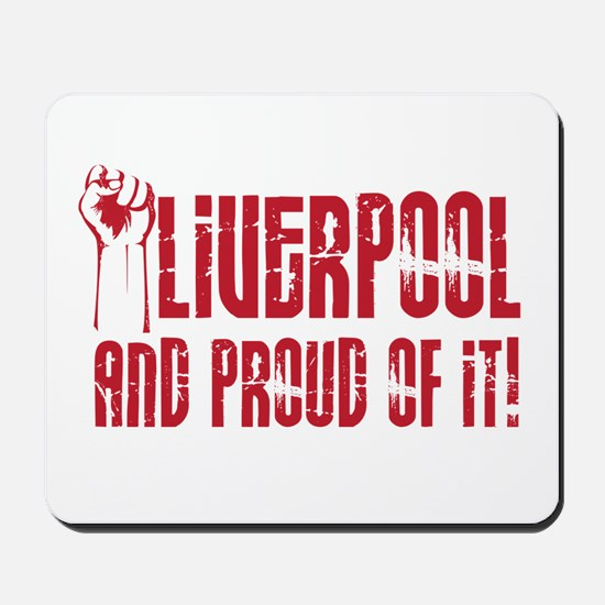 LIVERPOOL & PROUD OF IT Mousepad