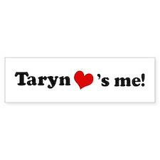 Taryn loves me Bumper Bumper Sticker