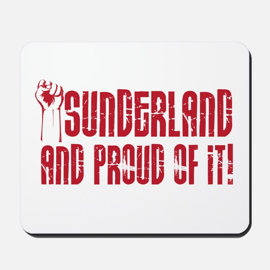 SUNDERLAND AND PROUD OF IT Mousepad