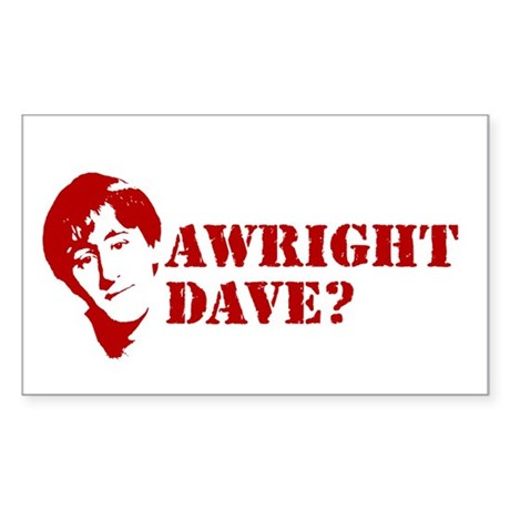 AWRIGHT DAVE? Sticker (Rectangle)