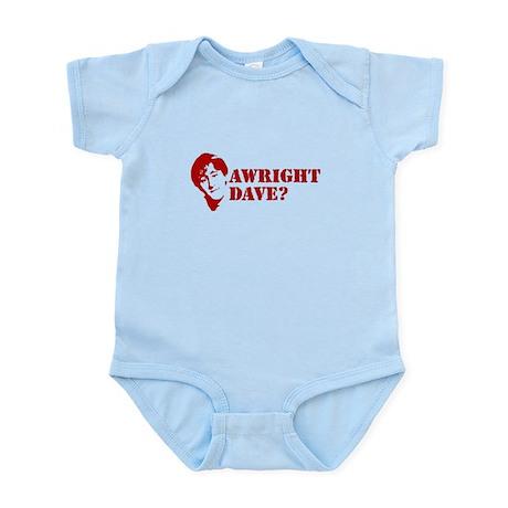 AWRIGHT DAVE? Infant Bodysuit