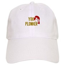 YOU PLONKER Baseball Baseball Cap