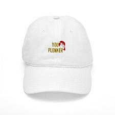 YOU PLONKER Baseball Cap