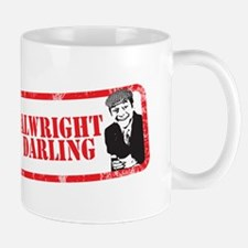ALRIGHT DARLING Mug