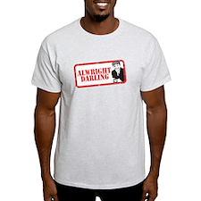 ALRIGHT DARLING T-Shirt