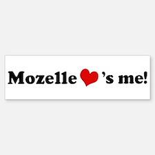Mozelle loves me Bumper Bumper Bumper Sticker