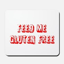 Feed me Gluten Free Mousepad