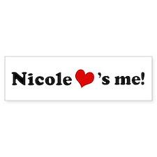 Nicole loves me Bumper Bumper Stickers