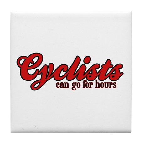 Cyclists Can Go for Hours Tile Coaster