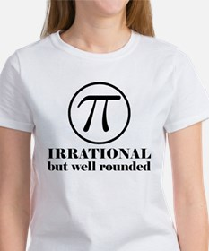 Pi: Irrational But Well Rounded Women's T-Shirt