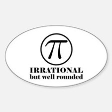 Pi: Irrational But Well Rounded Sticker (Oval)