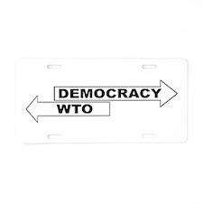 Democracy vs WTO Aluminum License Plate