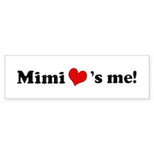 Mimi loves me Bumper Bumper Sticker