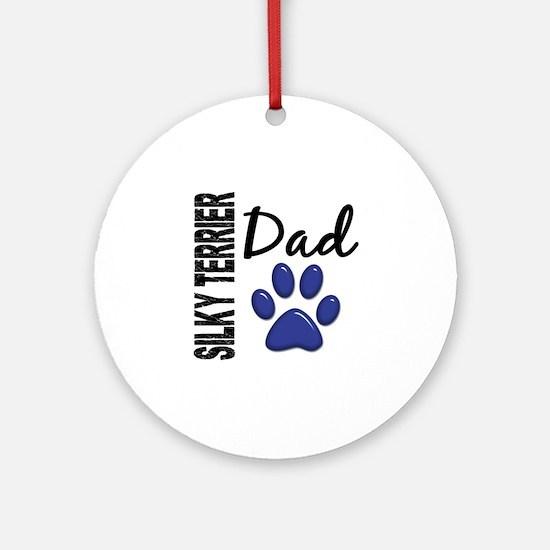 Silky Terrier Dad 2 Ornament (Round)
