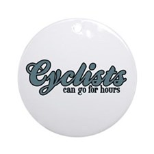 Cyclists Can Go for Hours Ornament (Round)