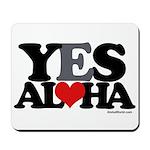 Yes Aloha Mousepad