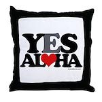 Yes Aloha Throw Pillow