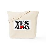Yes Aloha Tote Bag
