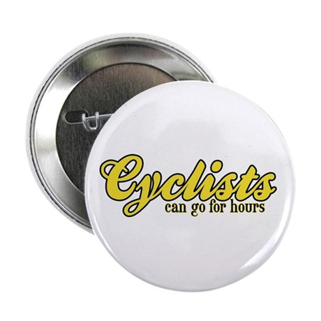 Cyclists Can Go for Hours Button
