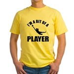 I'm a bit of a player goal keeper Yellow T-Shirt