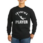 I'm a bit of a player goal keeper Long Sleeve Dark