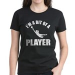 I'm a bit of a player goal keeper Women's Dark T-S