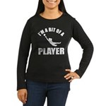 I'm a bit of a player goal keeper Women's Long Sle