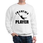 I'm a bit of a player goal keeper Sweatshirt