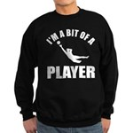 I'm a bit of a player goal keeper Sweatshirt (dark