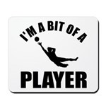 I'm a bit of a player goal keeper Mousepad