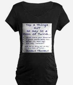 top_5_things_mom_of_twins Maternity T-Shirt