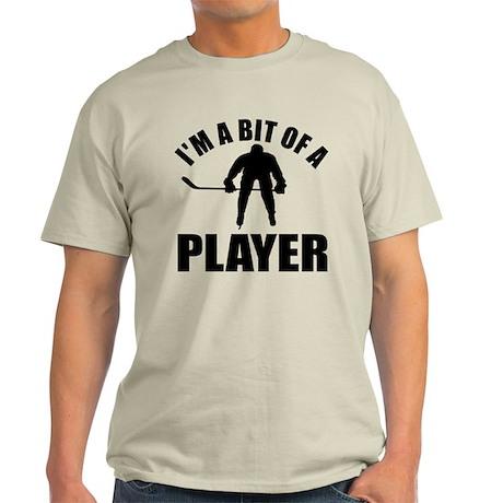 I'm a bit of a player ice hockey Light T-Shirt
