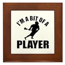 I'm a bit of a player lacrosse Framed Tile