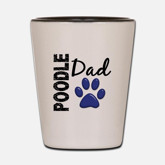 Poodle Dad 2 Shot Glass
