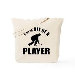 I'm a bit of a player lawn bawling Tote Bag