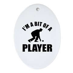 I'm a bit of a player lawn bawling Ornament (Oval)