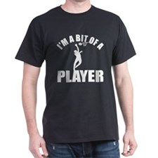 I'm a bit of a player netball T-Shirt