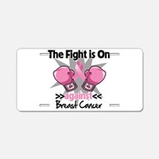 Fight is On Breast Cancer Aluminum License Plate