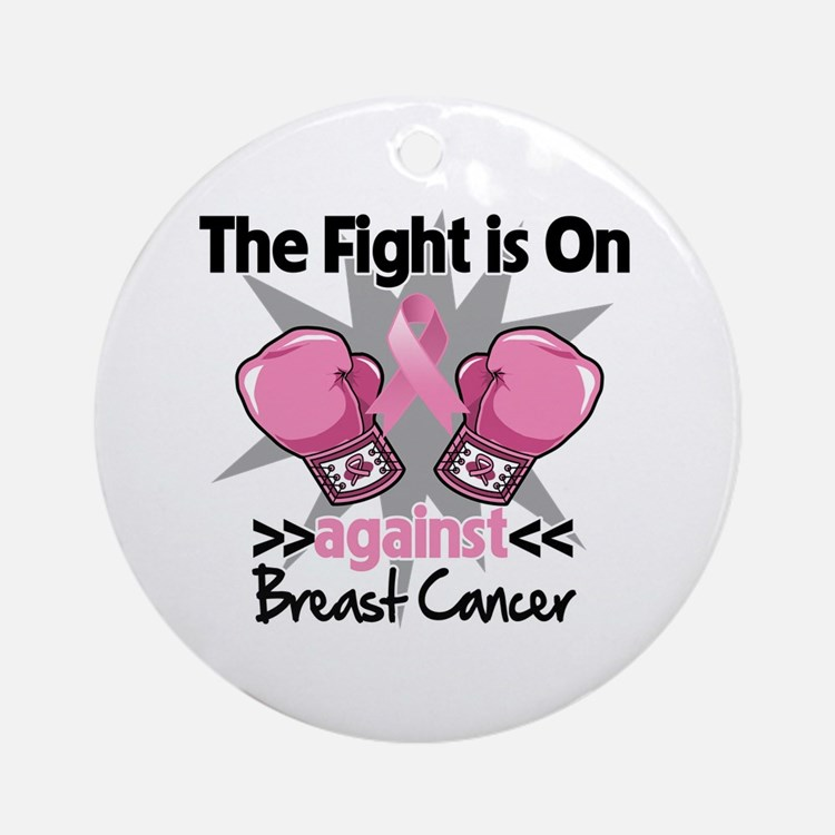 Fight is On Breast Cancer Ornament (Round)