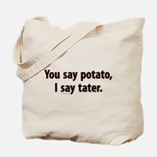 You say potato, I say tater Tote Bag