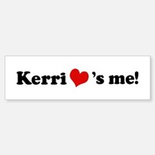 Kerri loves me Bumper Bumper Bumper Sticker